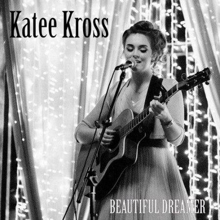 Katee Kross - Beautiful Dreamer (2016) FLAC