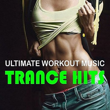 VA - Ultimate Workout Music - Trance Hits (2016) MP3