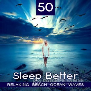 50 Sleep Better: Relaxing Beach Ocean Waves (2017)