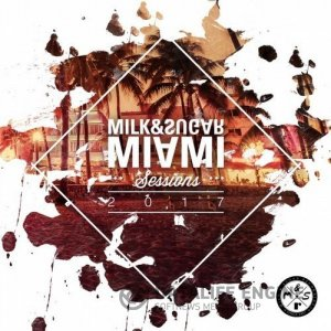 Milk & Sugar: Miami Sessions 2017 mp3 бесплатно музыка