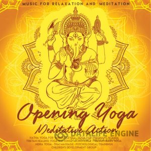 Opening Yoga - Meditative Action (2017) mp3 бесплатно музыка