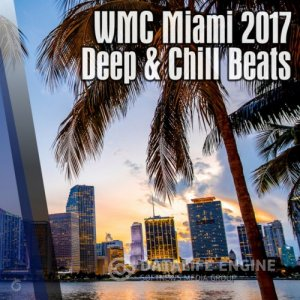 WMC Miami 2017: Deep and Chill Beats (2017) торрент музыка 2017