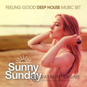 Sunny Sunday Feeling: Good Deep House Music Set (2017) mp3 бесплатно музыка