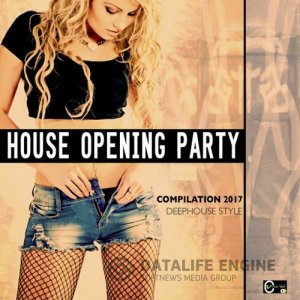 House Opening Party: Deep House Style Compilation (2017) mp3 бесплатно музыка